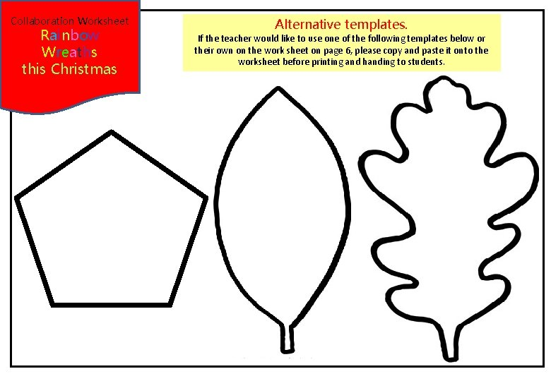 Collaboration Worksheet Rainbow Wreaths this Christmas Alternative templates. If the teacher would like to
