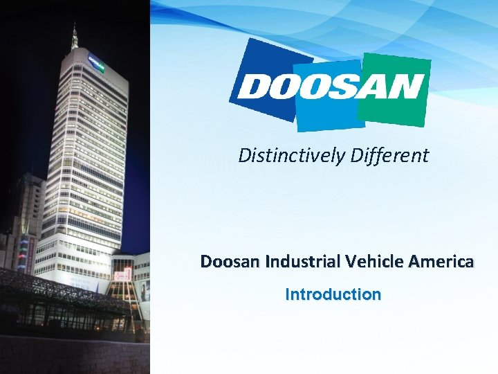 Distinctively Different Doosan Industrial Vehicle America Introduction