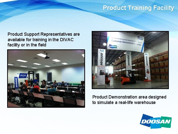 Product Training Facility Product Support Representatives are available for training in the DIVAC facility