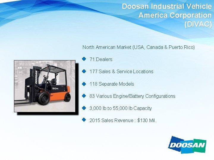 Doosan Industrial Vehicle America Corporation (DIVAC) North American Market (USA, Canada & Puerto Rico)