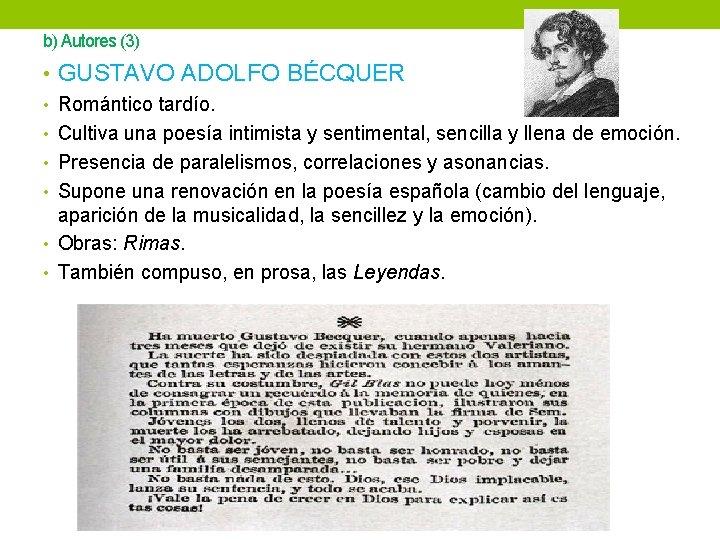 b) Autores (3) • GUSTAVO ADOLFO BÉCQUER • Romántico tardío. • Cultiva una poesía