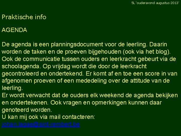 5 L 'ouderavond augustus 2013' Praktische info AGENDA De agenda is een planningsdocument voor