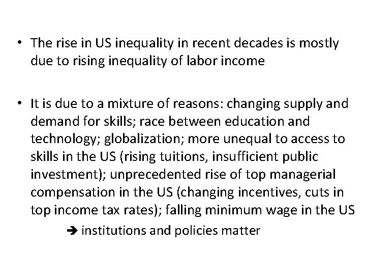 • The rise in US inequality in recent decades is mostly due to