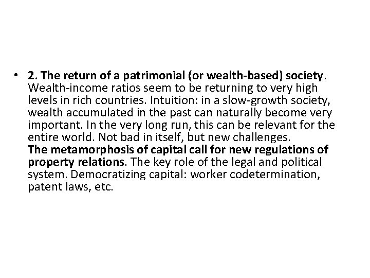 • 2. The return of a patrimonial (or wealth-based) society. Wealth-income ratios seem