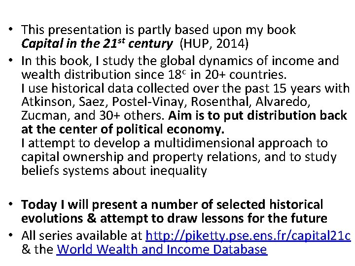 • This presentation is partly based upon my book Capital in the 21