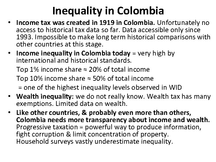 Inequality in Colombia • Income tax was created in 1919 in Colombia. Unfortunately no