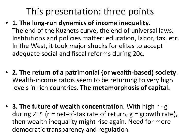 This presentation: three points • 1. The long-run dynamics of income inequality. The end
