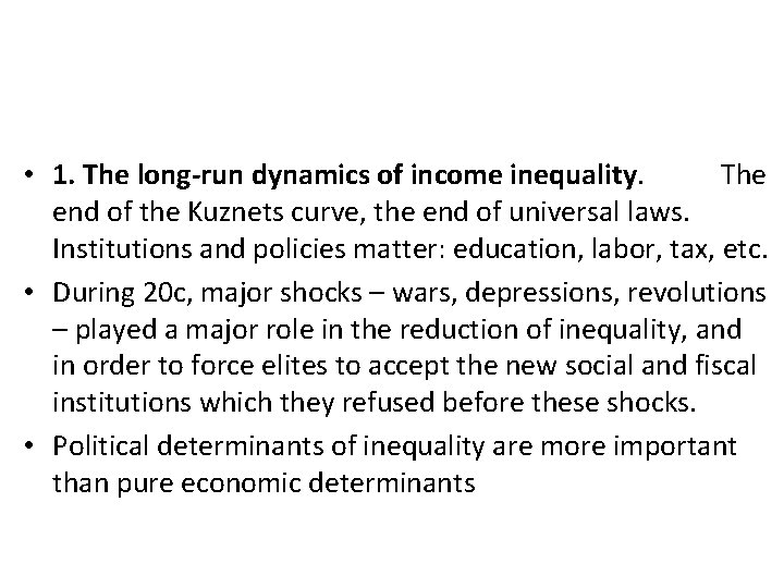• 1. The long-run dynamics of income inequality. The end of the Kuznets