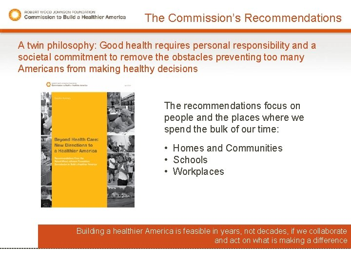 The Commission's Recommendations A twin philosophy: Good health requires personal responsibility and a societal