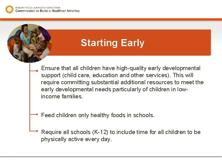 Starting Early Ensure that all children have high-quality early developmental support (child care, education