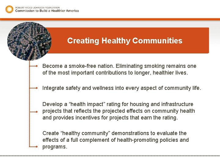 Creating Healthy Communities Become a smoke-free nation. Eliminating smoking remains one of the most