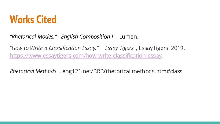 """Works Cited """"Rhetorical Modes. """" English Composition I , Lumen. """"How to Write a"""