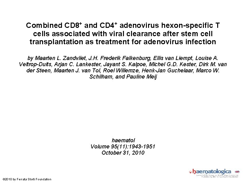 Combined CD 8+ and CD 4+ adenovirus hexon-specific T cells associated with viral clearance