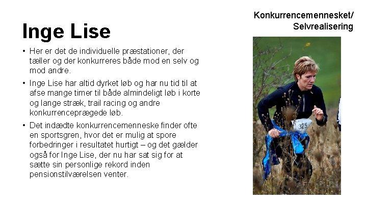 Inge Lise • Her er det de individuelle præstationer, der tæller og der konkurreres