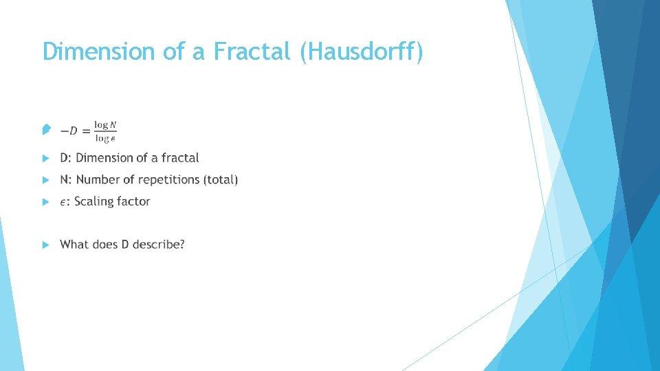 Dimension of a Fractal (Hausdorff)