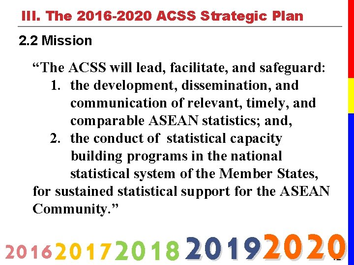 """III. The 2016 -2020 ACSS Strategic Plan 2. 2 Mission """"The ACSS will lead,"""
