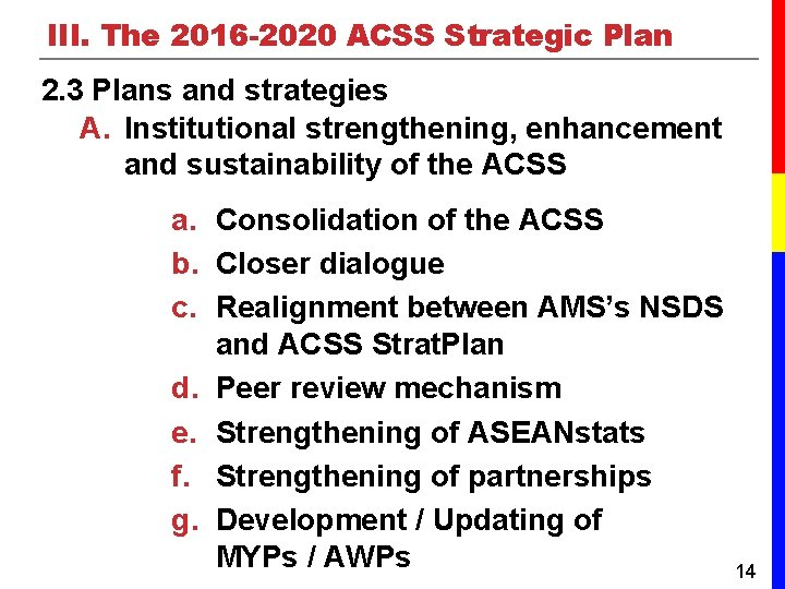 III. The 2016 -2020 ACSS Strategic Plan 2. 3 Plans and strategies A. Institutional