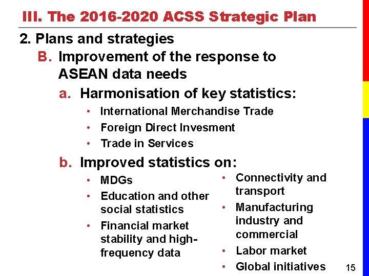 III. The 2016 -2020 ACSS Strategic Plan 2. Plans and strategies B. Improvement of
