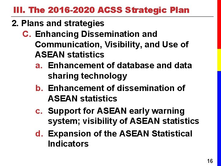 III. The 2016 -2020 ACSS Strategic Plan 2. Plans and strategies C. Enhancing Dissemination
