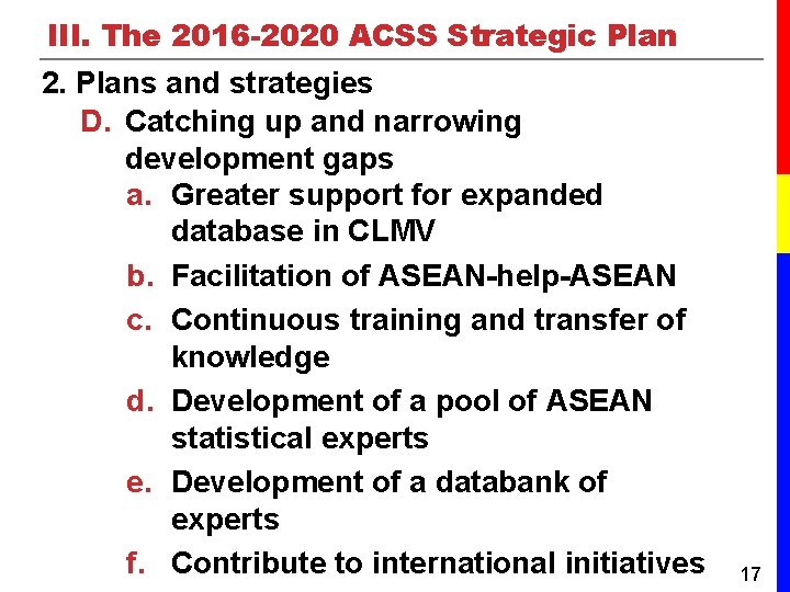 III. The 2016 -2020 ACSS Strategic Plan 2. Plans and strategies D. Catching up