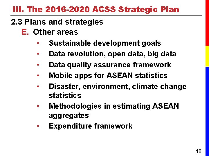 III. The 2016 -2020 ACSS Strategic Plan 2. 3 Plans and strategies E. Other