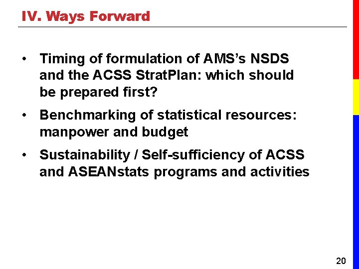 IV. Ways Forward • Timing of formulation of AMS's NSDS and the ACSS Strat.