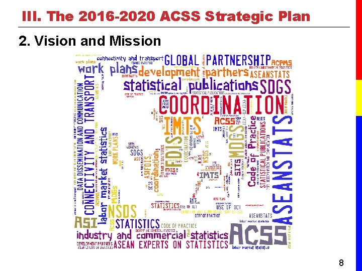 III. The 2016 -2020 ACSS Strategic Plan 2. Vision and Mission 8