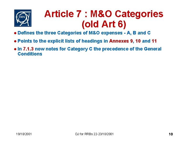 Article 7 : M&O Categories (old Art 6) l Defines the three Categories of