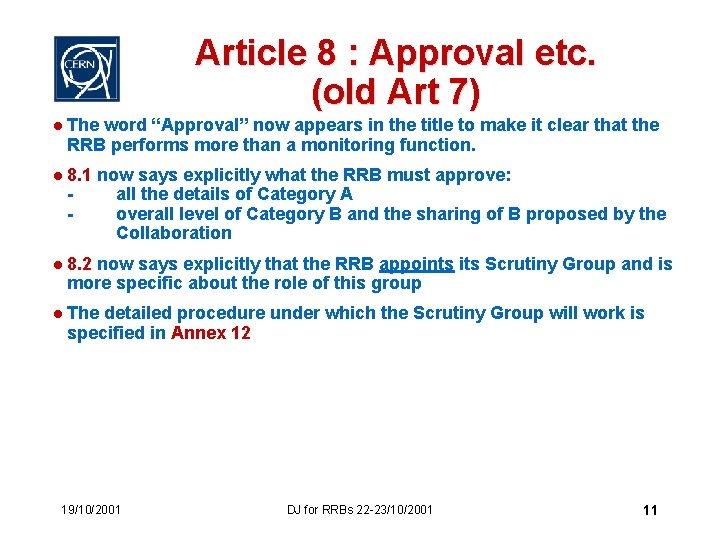 """Article 8 : Approval etc. (old Art 7) l The word """"Approval"""" now appears"""
