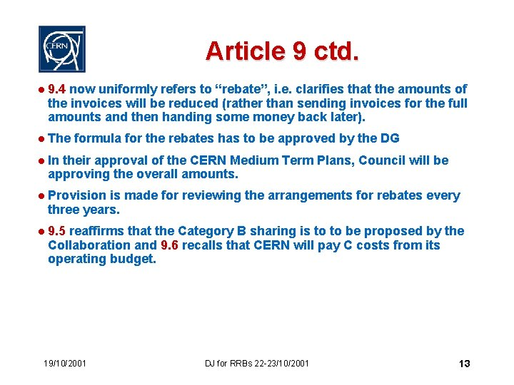 """Article 9 ctd. l 9. 4 now uniformly refers to """"rebate"""", i. e. clarifies"""