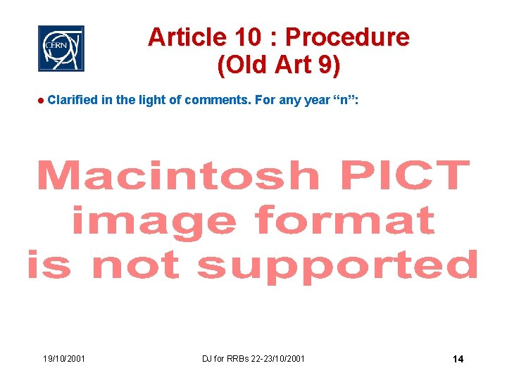 Article 10 : Procedure (Old Art 9) l Clarified in the light of comments.