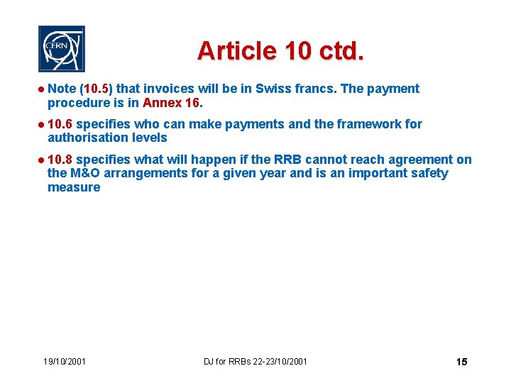 Article 10 ctd. l Note (10. 5) that invoices will be in Swiss francs.