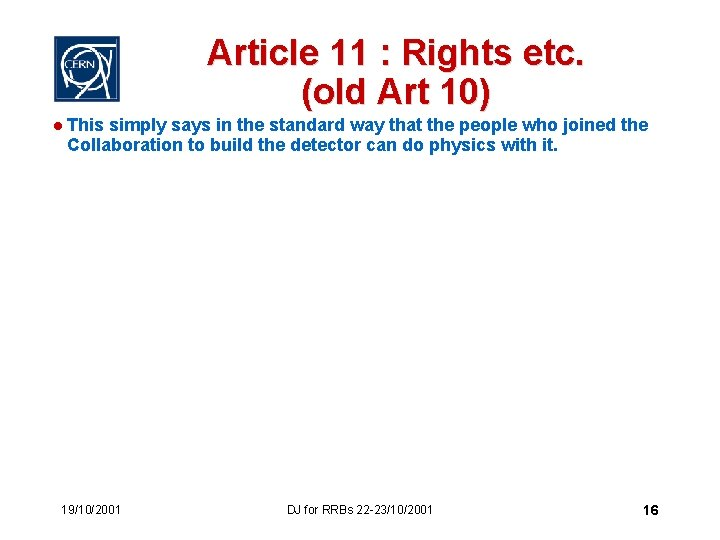 Article 11 : Rights etc. (old Art 10) l This simply says in the