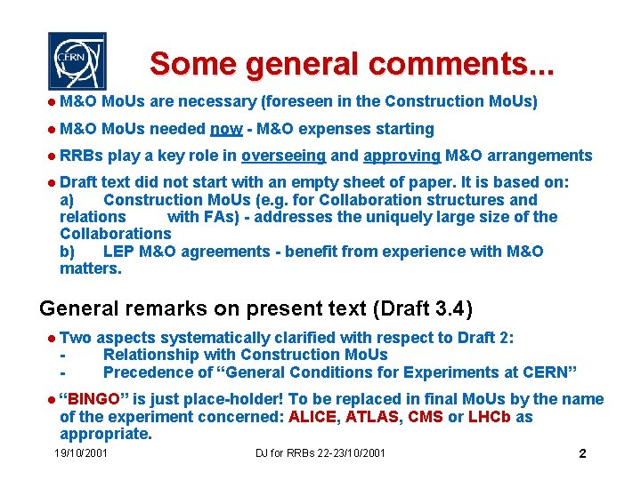 Some general comments. . . l M&O Mo. Us are necessary (foreseen in the
