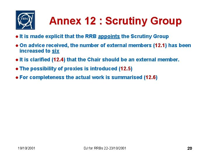 Annex 12 : Scrutiny Group l It is made explicit that the RRB appoints