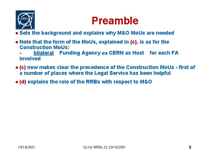 Preamble l Sets the background and explains why M&O Mo. Us are needed l