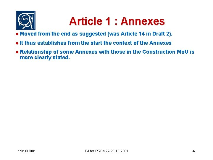 Article 1 : Annexes l Moved from the end as suggested (was Article 14