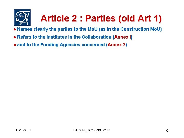 Article 2 : Parties (old Art 1) l Names clearly the parties to the