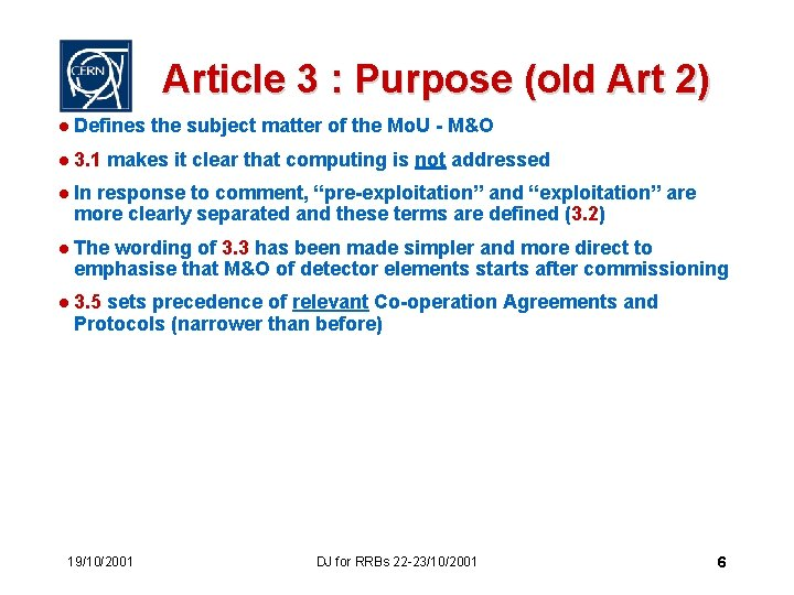 Article 3 : Purpose (old Art 2) l Defines the subject matter of the