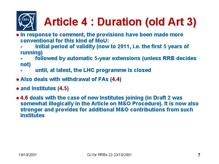 Article 4 : Duration (old Art 3) l In response to comment, the provisions
