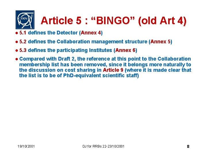 "Article 5 : ""BINGO"" (old Art 4) l 5. 1 defines the Detector (Annex"
