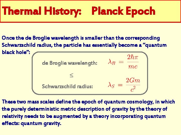 Thermal History: Planck Epoch Once the de Broglie wavelength is smaller than the corresponding
