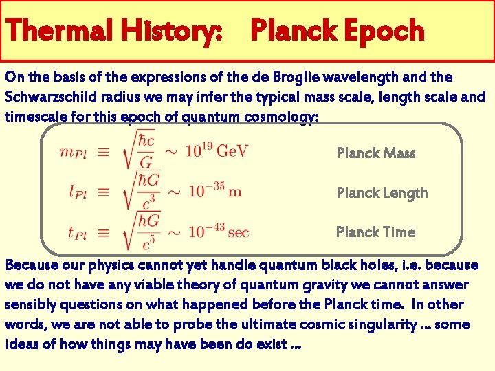 Thermal History: Planck Epoch On the basis of the expressions of the de Broglie