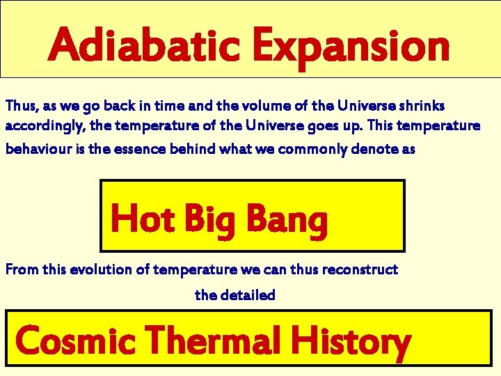 Adiabatic Expansion Thus, as we go back in time and the volume of the
