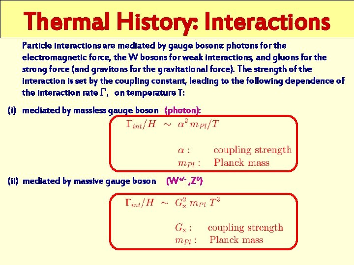 Thermal History: Interactions Particle interactions are mediated by gauge bosons: photons for the electromagnetic