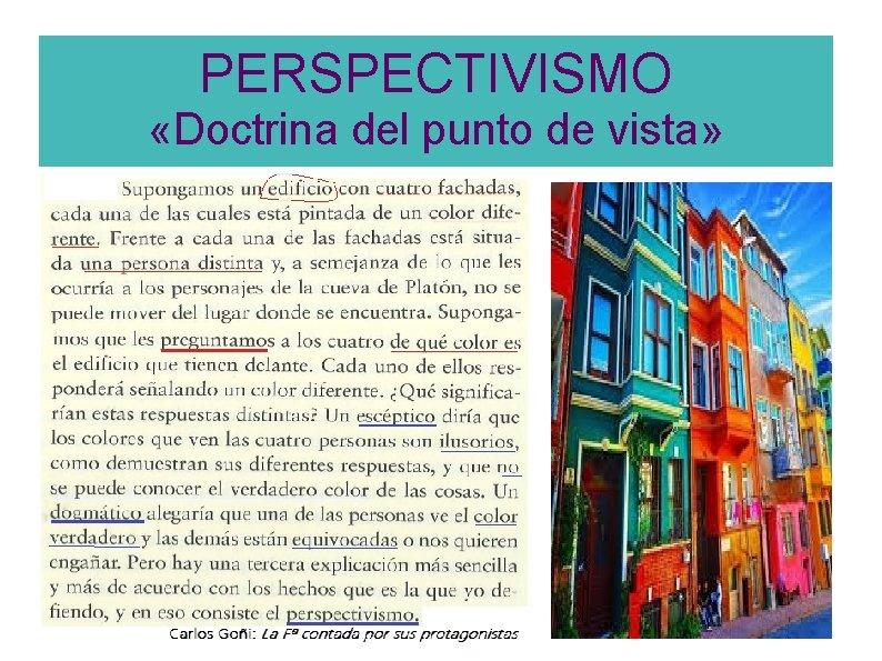 PERSPECTIVISMO «Doctrina del punto de vista»