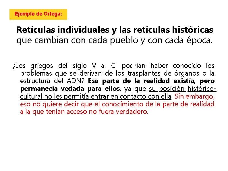 Ejemplo de Ortega: Retículas individuales y las retículas históricas que cambian con cada pueblo