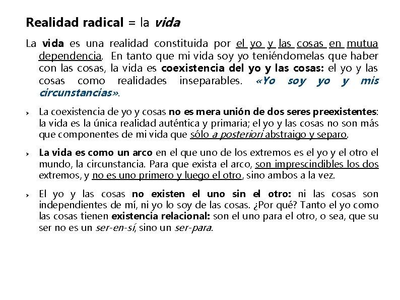 Realidad radical = la vida La vida es una realidad constituida por el yo