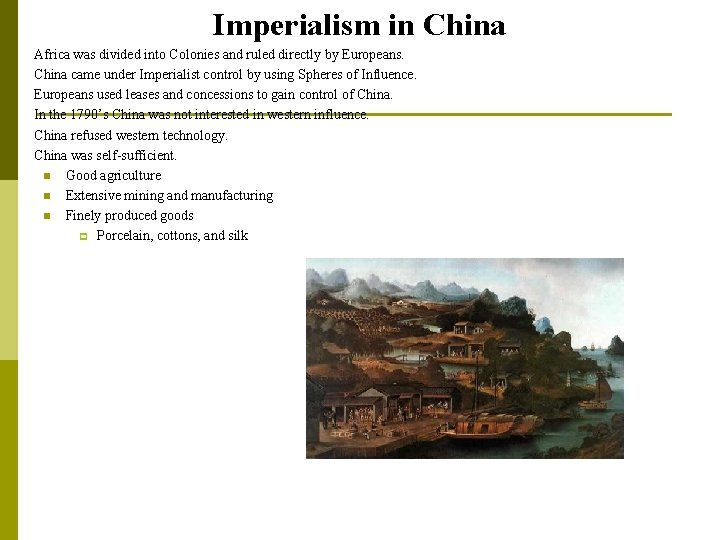 Imperialism in China p p p Africa was divided into Colonies and ruled directly