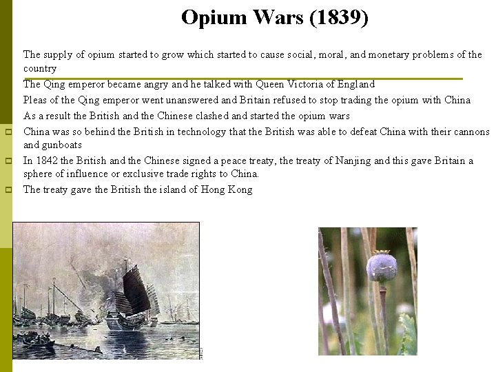 Opium Wars (1839) p p p p The supply of opium started to grow